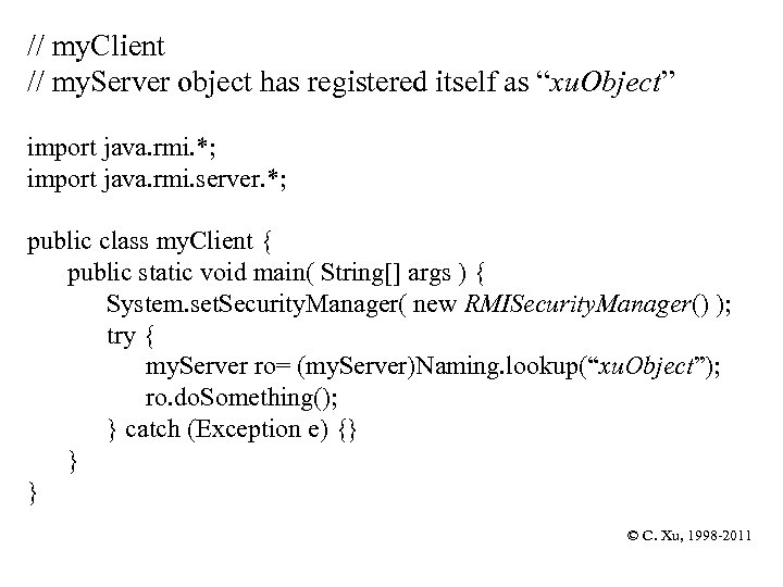 """// my. Client // my. Server object has registered itself as """"xu. Object"""" import"""