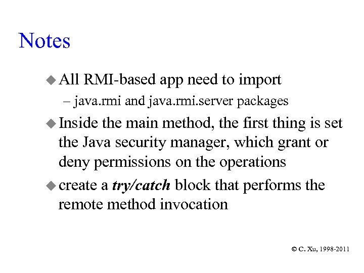 Notes u All RMI-based app need to import – java. rmi and java. rmi.