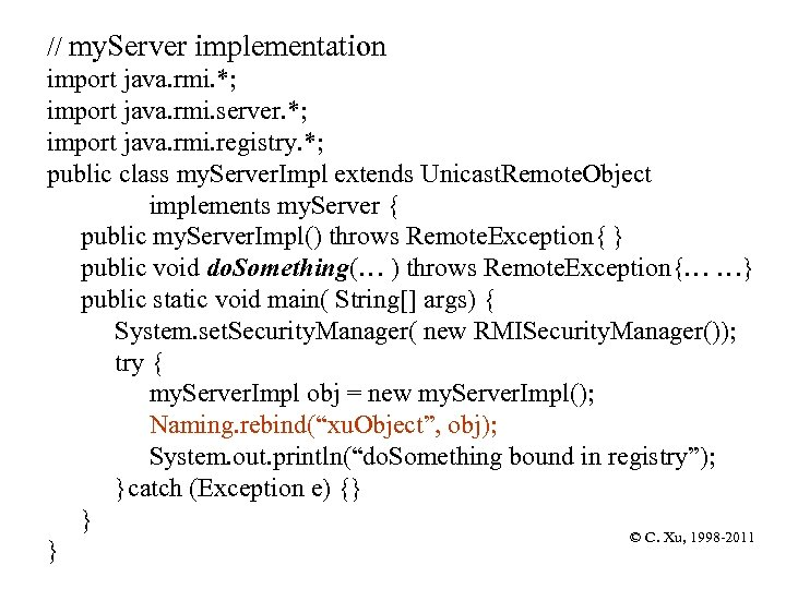 // my. Server implementation import java. rmi. *; import java. rmi. server. *; import