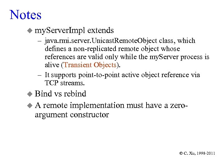 Notes u my. Server. Impl extends – java. rmi. server. Unicast. Remote. Object class,