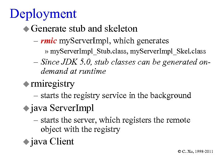 Deployment u Generate stub and skeleton – rmic my. Server. Impl, which generates »