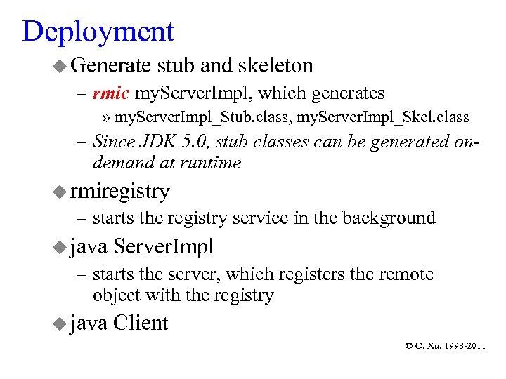 Deployment u Generate stub and skeleton – rmic my. Server. Impl, which generates »