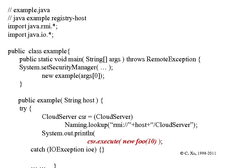 // example. java // java example registry-host import java. rmi. *; import java. io.