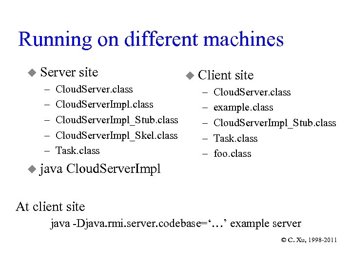 Running on different machines u Server site – – – Cloud. Server. class Cloud.