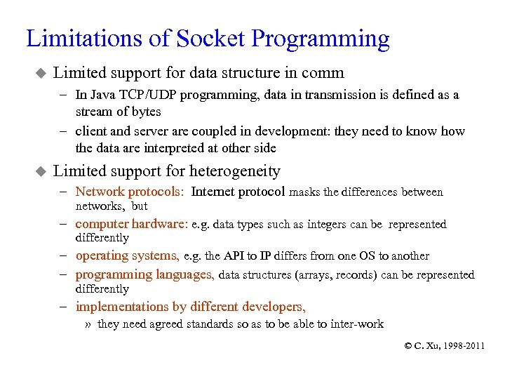 Limitations of Socket Programming u Limited support for data structure in comm – In