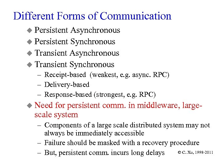 Different Forms of Communication u Persistent Asynchronous u Persistent Synchronous u Transient Asynchronous u
