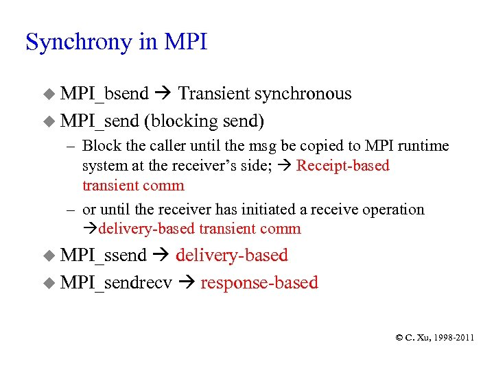 Synchrony in MPI u MPI_bsend Transient synchronous u MPI_send (blocking send) – Block the