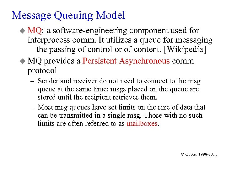 Message Queuing Model u MQ: a software-engineering component used for interprocess comm. It utilizes