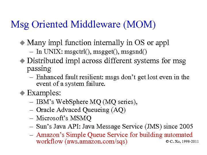 Msg Oriented Middleware (MOM) u Many impl function internally in OS or appl –