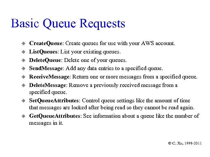 Basic Queue Requests u u u u Create. Queue: Create queues for use with