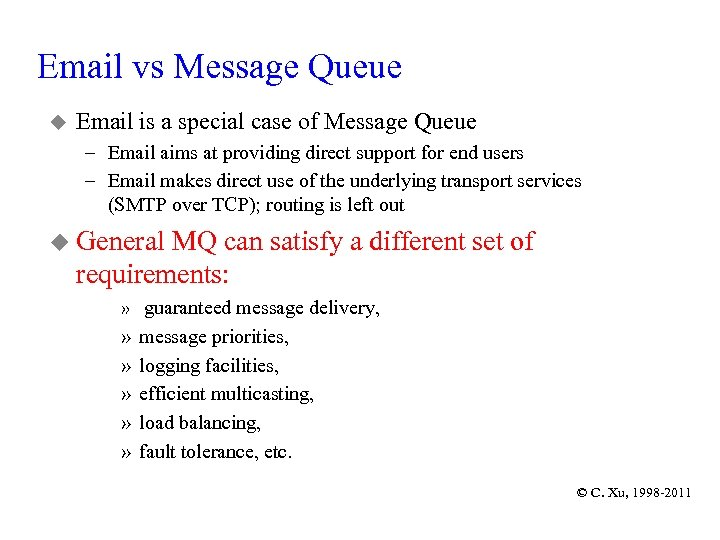 Email vs Message Queue u Email is a special case of Message Queue –