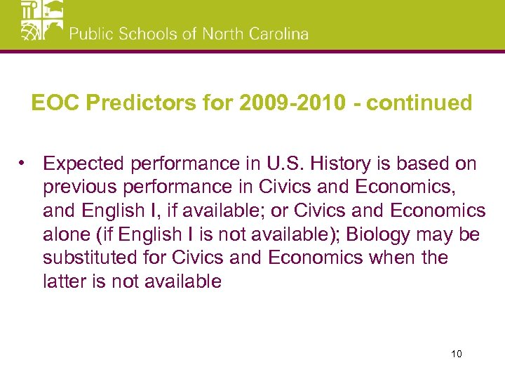 EOC Predictors for 2009 -2010 - continued • Expected performance in U. S. History