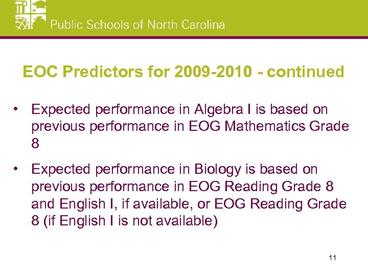 EOC Predictors for 2009 -2010 - continued • Expected performance in Algebra I is
