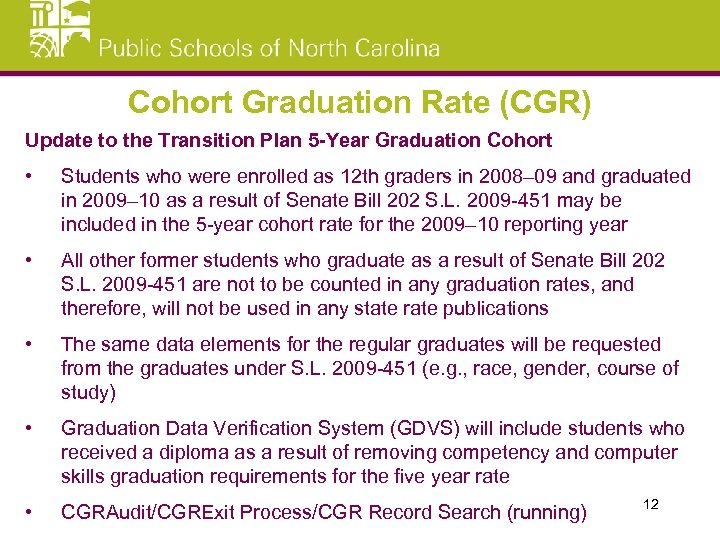 Cohort Graduation Rate (CGR) Update to the Transition Plan 5 -Year Graduation Cohort •