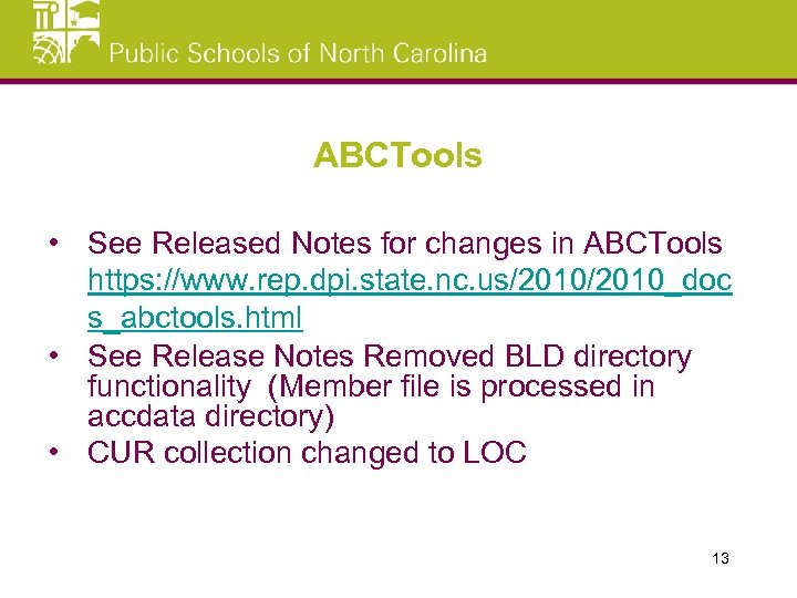 ABCTools • See Released Notes for changes in ABCTools https: //www. rep. dpi. state.