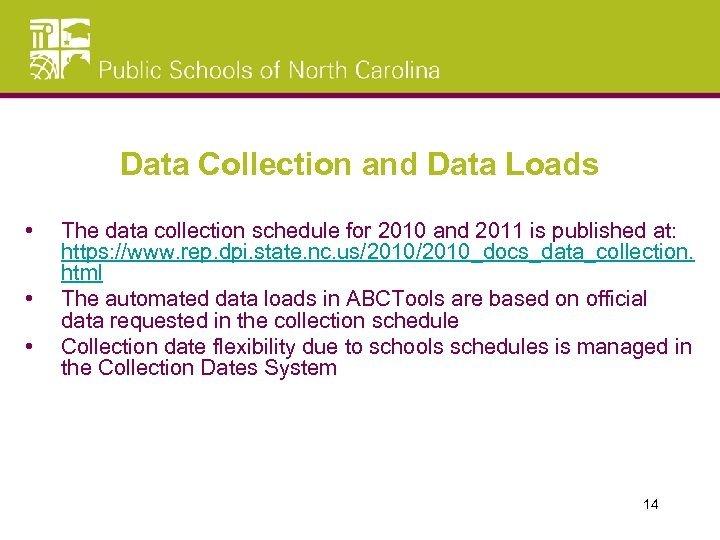 Data Collection and Data Loads • • • The data collection schedule for 2010