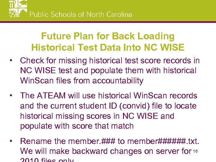 Future Plan for Back Loading Historical Test Data Into NC WISE • Check for