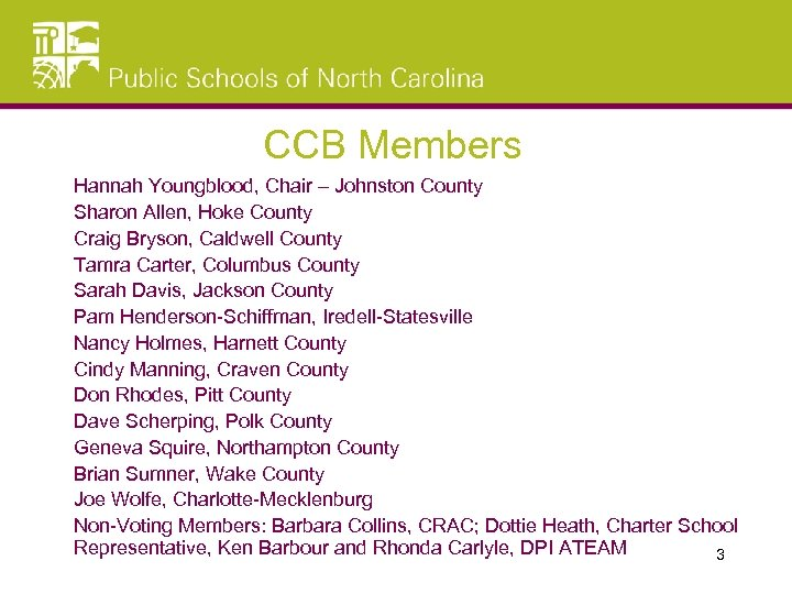 CCB Members Hannah Youngblood, Chair – Johnston County Sharon Allen, Hoke County Craig Bryson,
