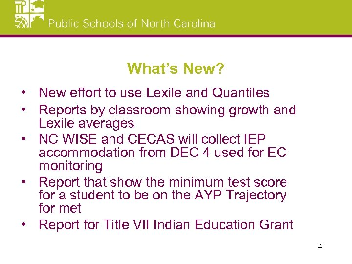 What's New? • New effort to use Lexile and Quantiles • Reports by classroom