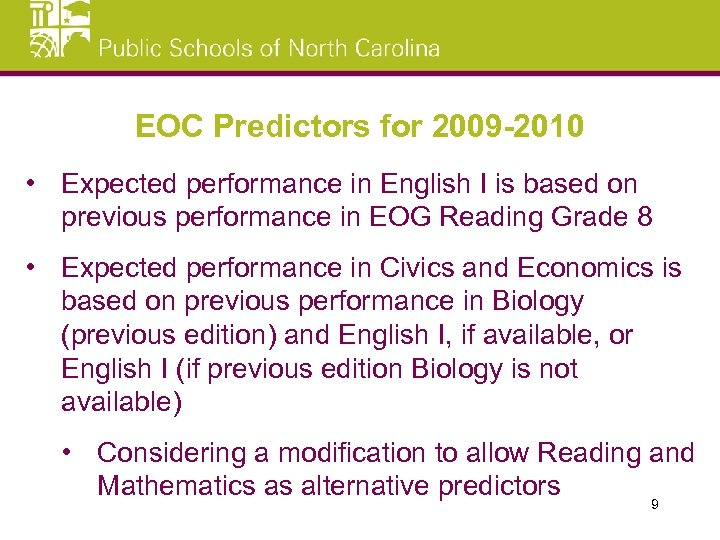 EOC Predictors for 2009 -2010 • Expected performance in English I is based on