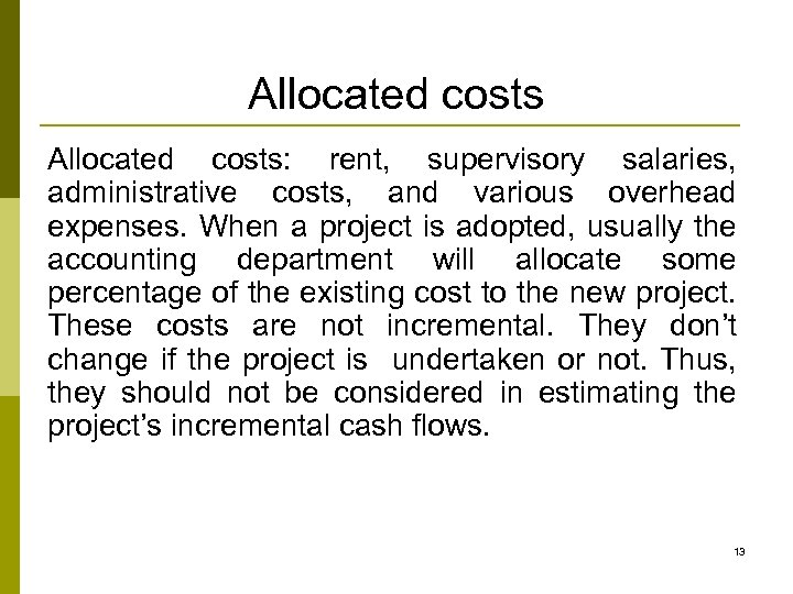 Allocated costs: rent, supervisory salaries, administrative costs, and various overhead expenses. When a project