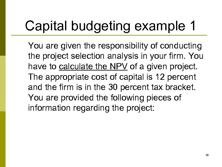 Capital budgeting example 1 You are given the responsibility of conducting the project selection