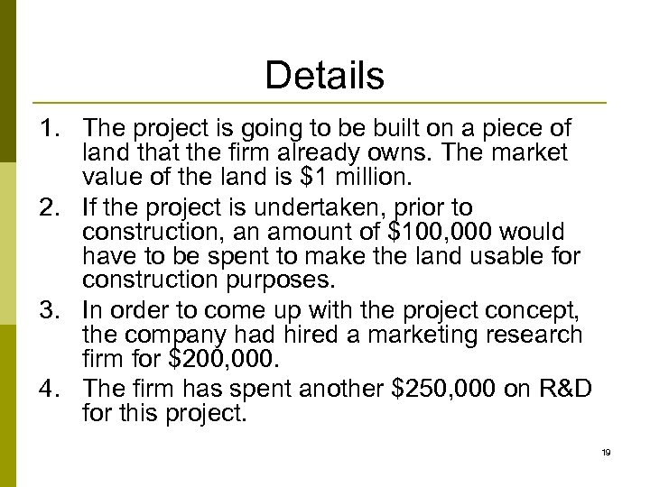 Details 1. The project is going to be built on a piece of land