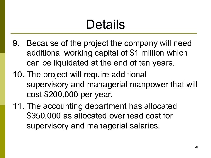 Details 9. Because of the project the company will need additional working capital of