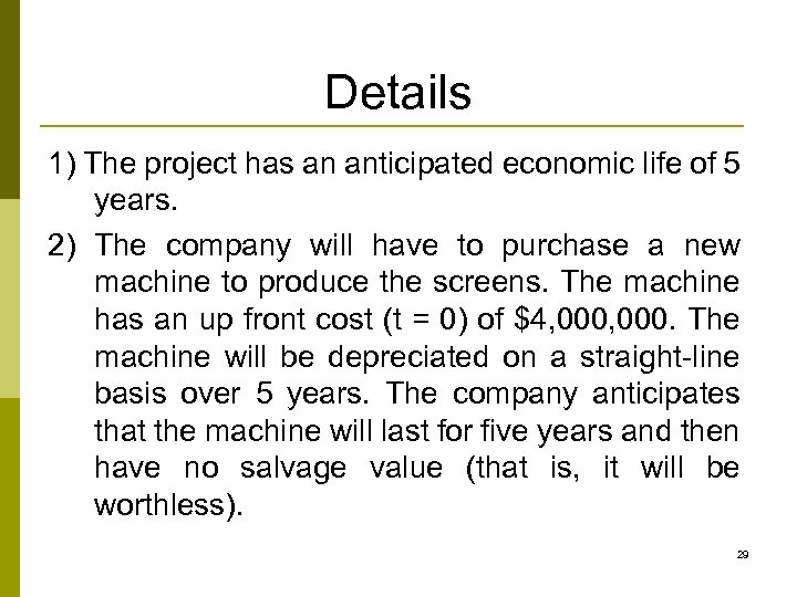 Details 1) The project has an anticipated economic life of 5 years. 2) The