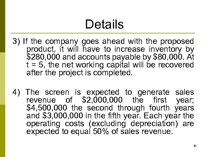 Details 3) If the company goes ahead with the proposed product, it will have