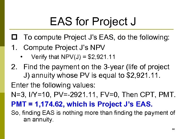 EAS for Project J p To compute Project J's EAS, do the following: 1.