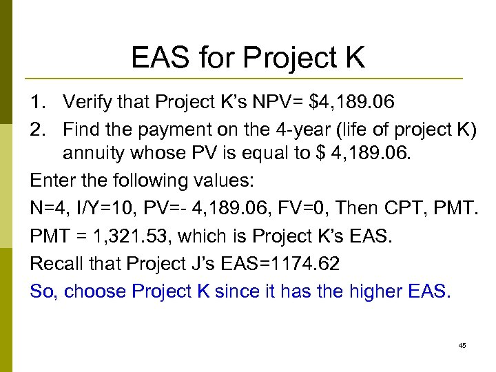 EAS for Project K 1. Verify that Project K's NPV= $4, 189. 06 2.