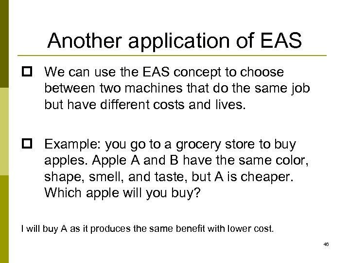 Another application of EAS p We can use the EAS concept to choose between