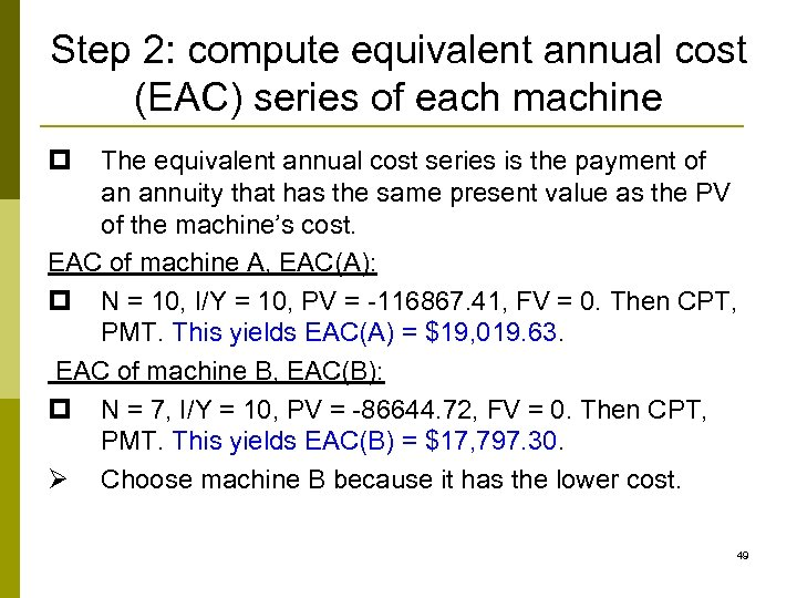 Step 2: compute equivalent annual cost (EAC) series of each machine p The equivalent