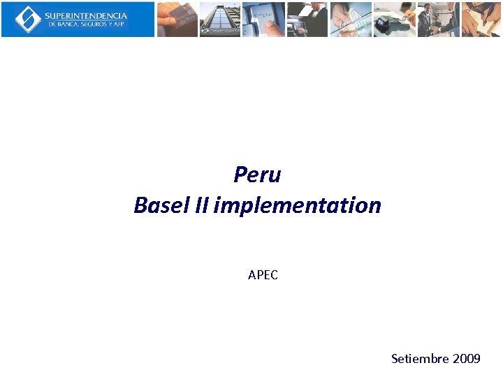 Peru Basel II implementation APEC Setiembre 2009