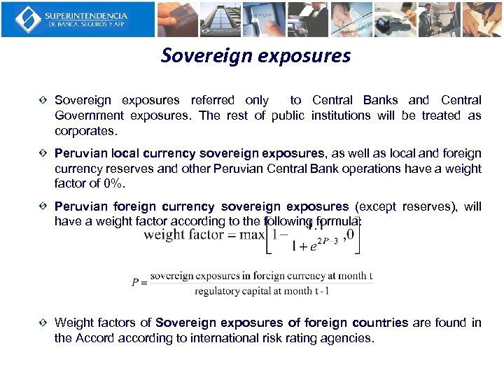 Sovereign exposures referred only to Central Banks and Central Government exposures. The rest of