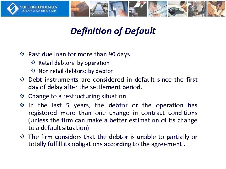 Definition of Default Past due loan for more than 90 days Retail debtors: by