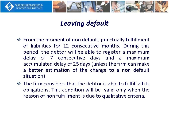 Leaving default From the moment of non default, punctually fulfillment of liabilities for 12