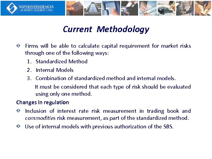 Current Methodology Firms will be able to calculate capital requirement for market risks through