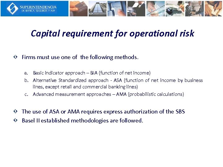 Capital requirement for operational risk Firms must use one of the following methods. a.