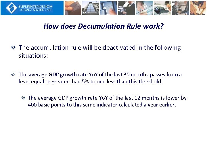 How does Decumulation Rule work? The accumulation rule will be deactivated in the following