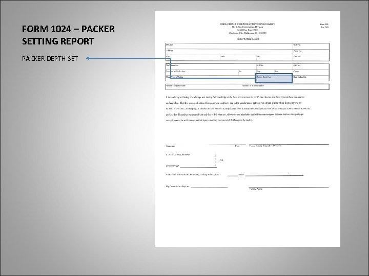 FORM 1024 – PACKER SETTING REPORT PACKER DEPTH SET