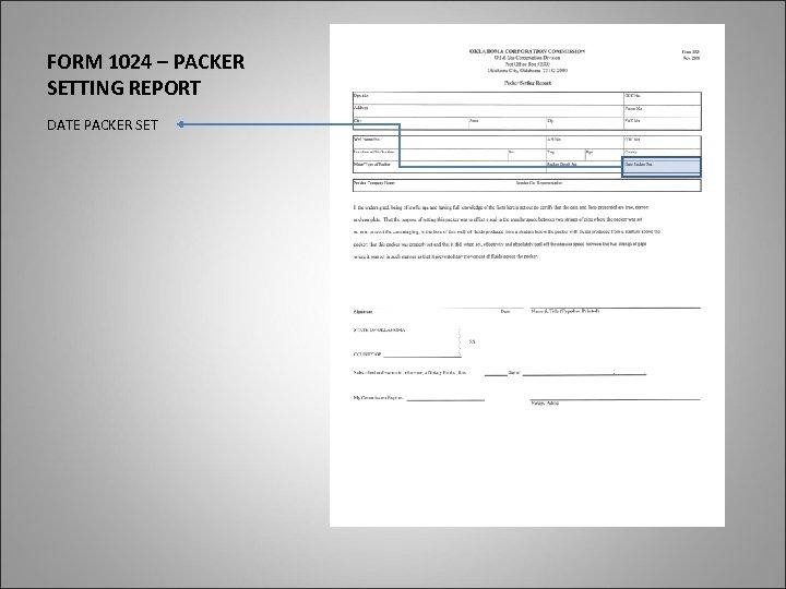 FORM 1024 – PACKER SETTING REPORT DATE PACKER SET