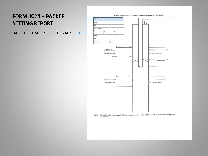 FORM 1024 – PACKER SETTING REPORT DATE OF THE SETTING OF THE PACKER