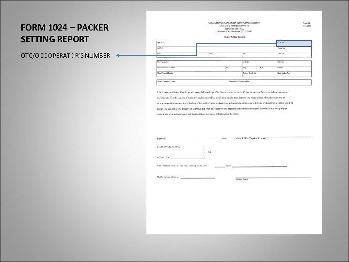 FORM 1024 – PACKER SETTING REPORT OTC/OCC OPERATOR'S NUMBER