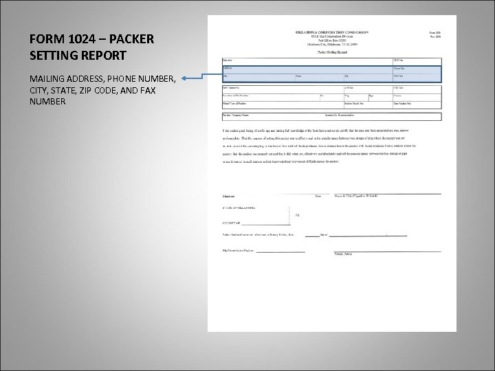 FORM 1024 – PACKER SETTING REPORT MAILING ADDRESS, PHONE NUMBER, CITY, STATE, ZIP CODE,