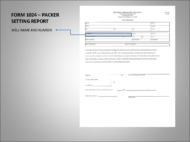 FORM 1024 – PACKER SETTING REPORT WELL NAME AND NUMBER
