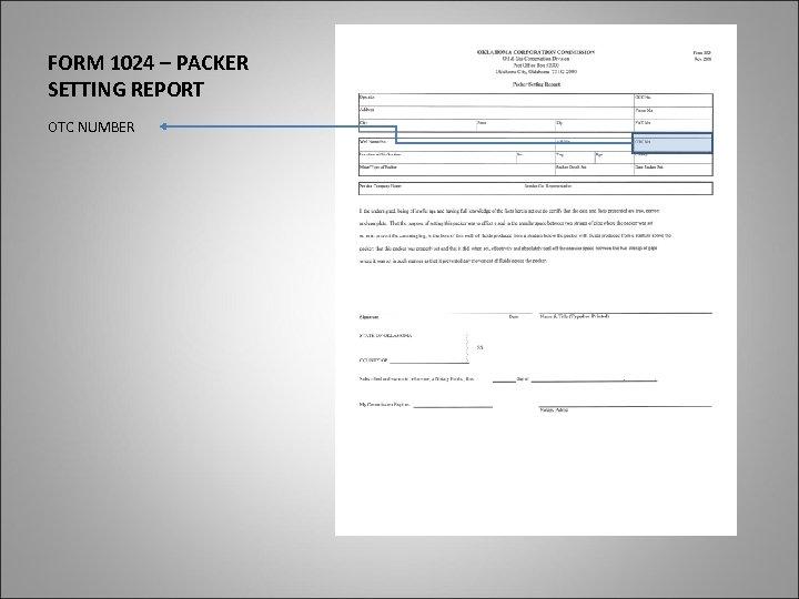 FORM 1024 – PACKER SETTING REPORT OTC NUMBER