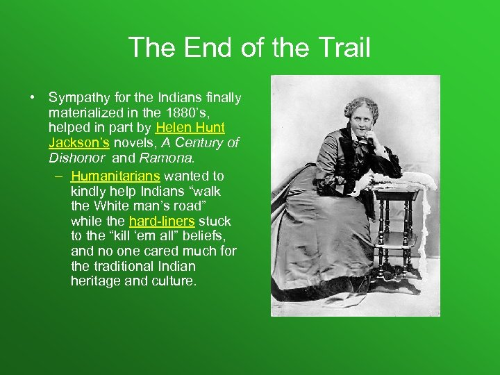 The End of the Trail • Sympathy for the Indians finally materialized in the