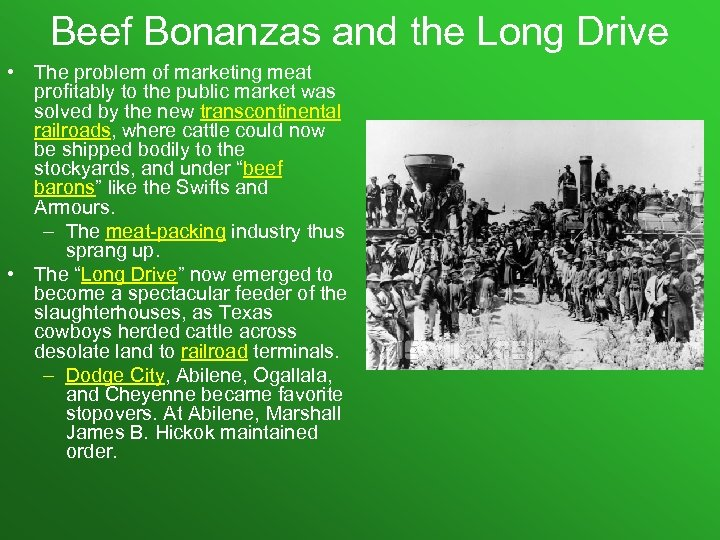 Beef Bonanzas and the Long Drive • The problem of marketing meat profitably to